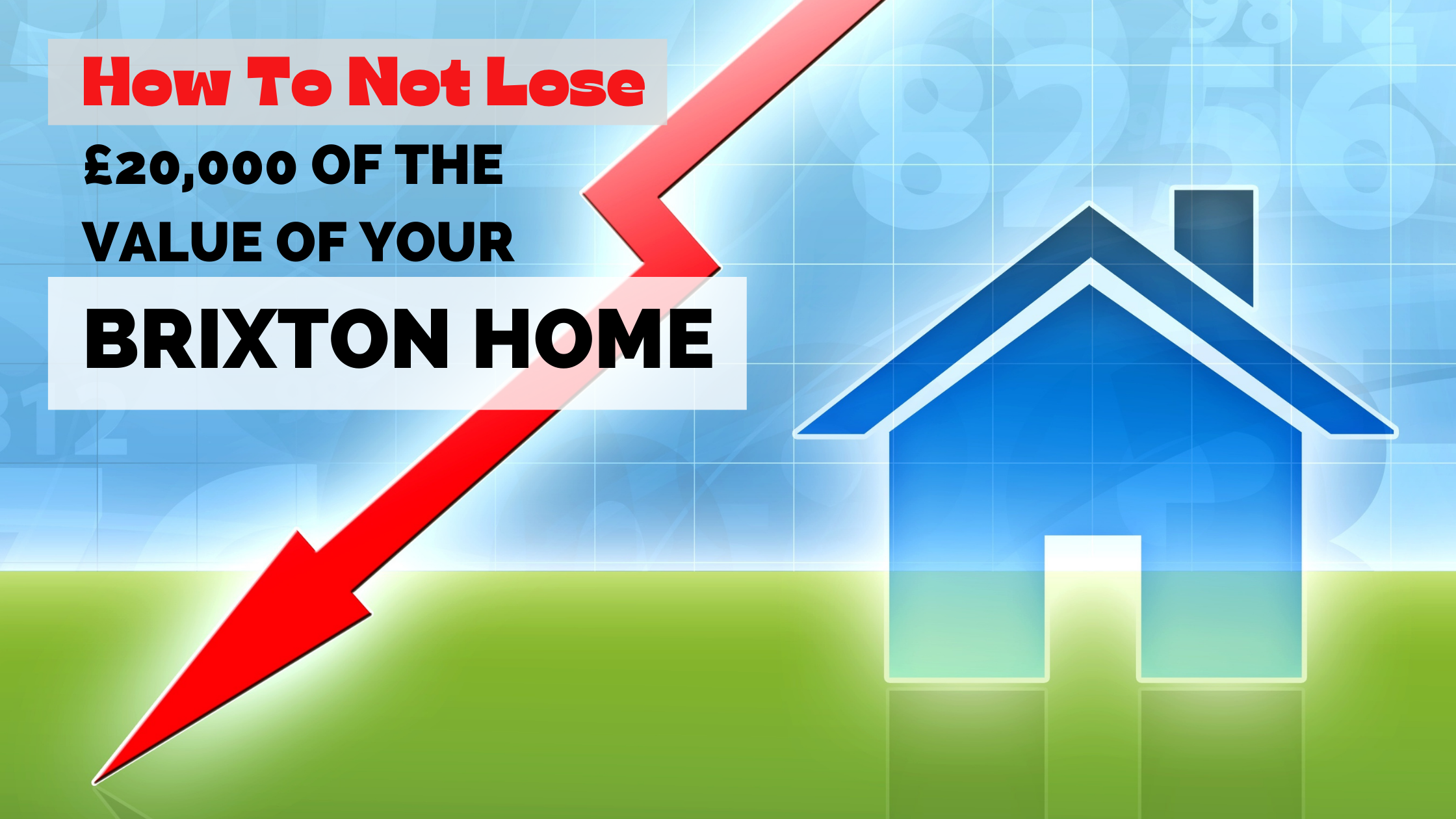 How To Not Lose £20,000 Of The Value Of Your Brixton Home