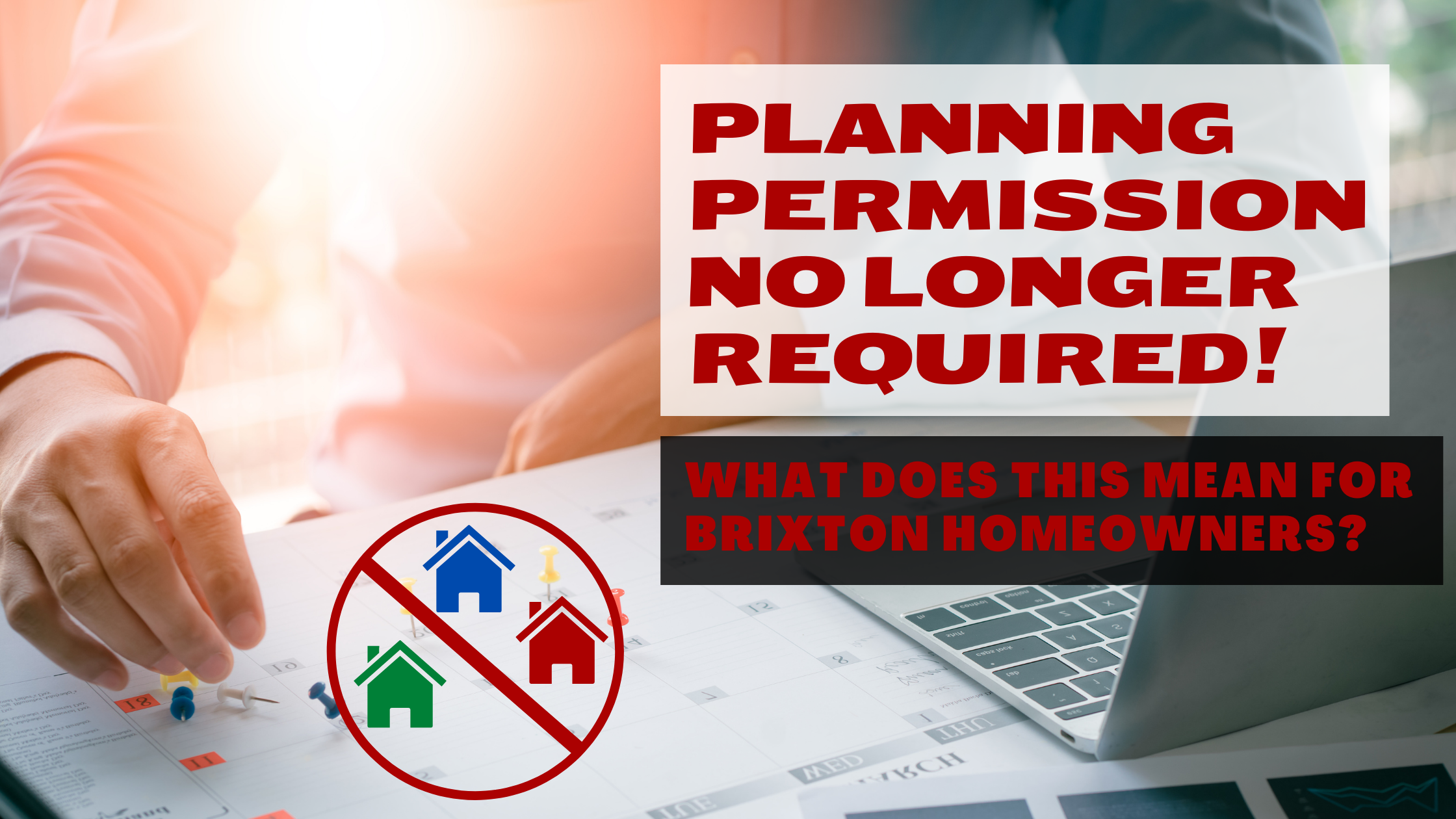 Nimbyism in Brixton is Dead – Long Live the Planning Permission Rule Changes: How will this affect the 28,147 Brixton Property Owners?